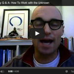 Creativity Q & A: How To Work with the Unknown