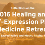 [VIDEO] Reflections on the 2016 Healing and Self-Expression Plant Medicine Retreat